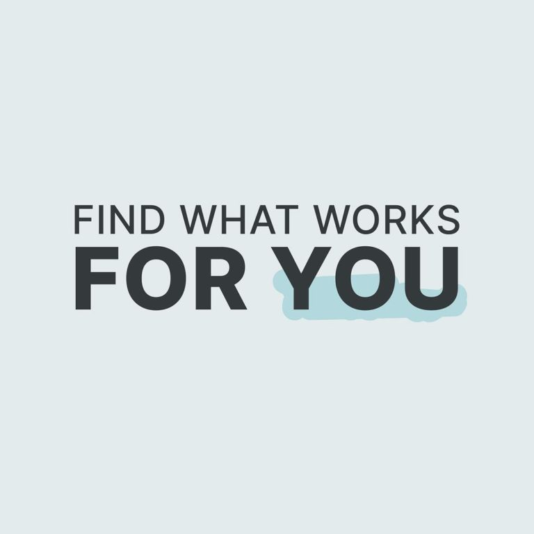 Find what works for you